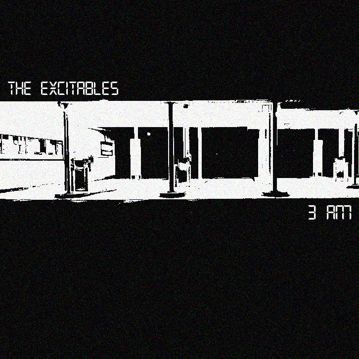 The Excitables 3AM